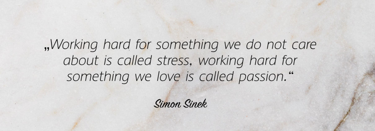 Job, Arbeit, New Work, Freude, Spaß, just cara, Just CARA, Coaching, Consulting, happy life, Simon Sinek, Quote, QOTD, quotes, quote of the day